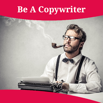 How To Be A Copywriter